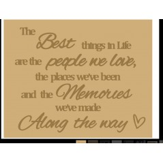 3mm Layered Plaque - The Best things in life are the people we love, the places we've been... Quotes & Phrases