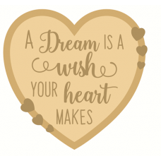 3mm Layered Heart Plaque - A Dream is a Wish your heart makes Quotes & Phrases