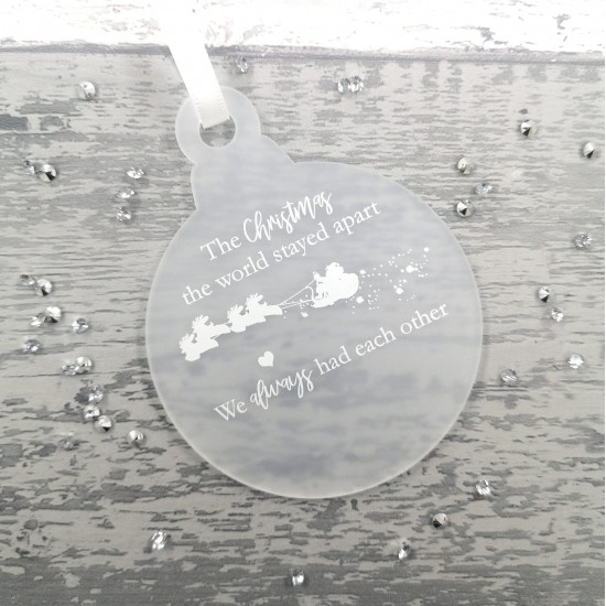 3mm Frosted Acrylic Printed We Stayed Apart Bauble Christmas Baubles