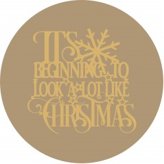 """3mm mdf Circle with Quote """"It's Beginning to look alot like Christmas"""" Christmas Crafting"""