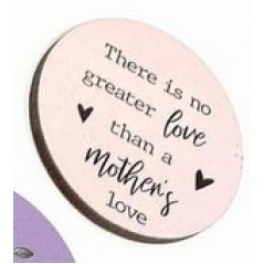 3mm Printed Token - There is no greater love than a Mother's love Mother's Day