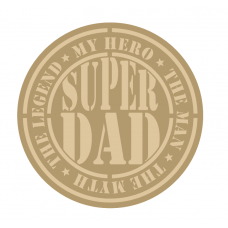 3mm mdf Layered Super Dad Circle  Fathers Day