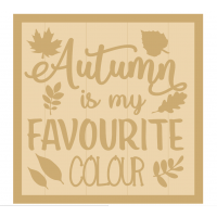 3mm mdf Layered Square Plaque - Autumn is my favourite colour
