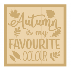 3mm mdf Layered Square Plaque - Autumn is my favourite colour  Joined Words and Names to Order