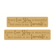 18mm Engraved Plaque- Every Love Story is Beautiful But Ours Is My Favourite Wedding