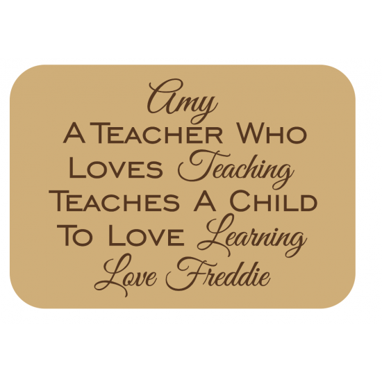 18mm mdf Engraved Block - A Teacher Who Loves Teaching (personalised) Teachers