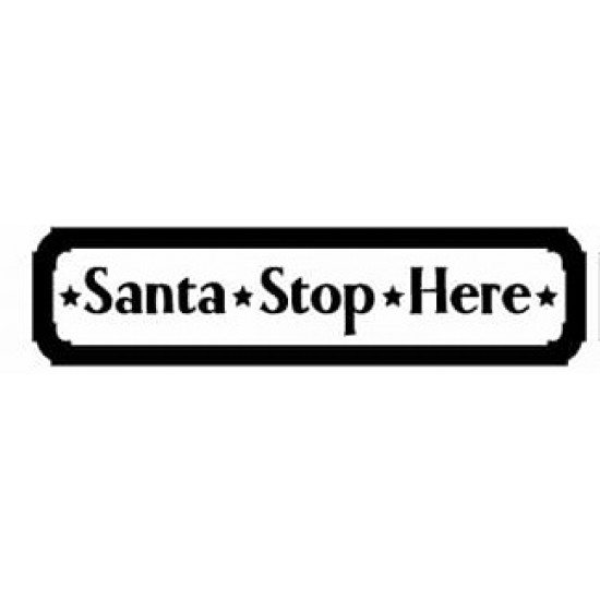 4mm Small Santa Stop Here Sign Quotes & Phrases
