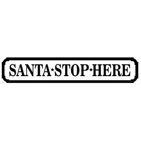 4mm Large Santa Stop Here Sign Christmas Crafting