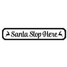 18mm Santa Stop Here Sign with 2 reindeer 18mm MDF Signs & Quotes