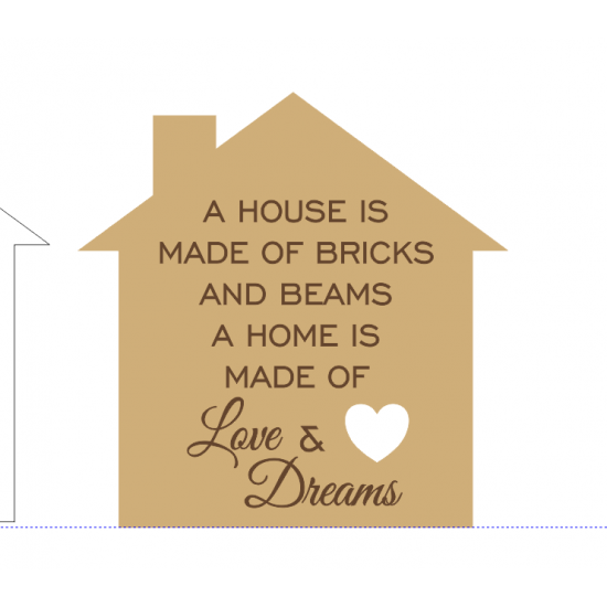 18mm Engraved House Shape - A House Is Made Of Bricks and Beams 18mm MDF Engraved Craft Shapes