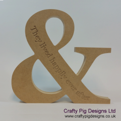 18mm Freestanding Ampersand With Engraving (They Lived Happily Ever After) 18mm MDF Engraved Craft Shapes