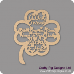 3mm MDF A best friend is like a four leaf clover Home