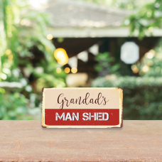 3mm Printed Grandad's Man Shed Plaque Fathers Day