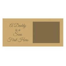 18mm A Daddy Is A Sons First Hero Scan Block - Script Font 18mm MDF Engraved Craft Shapes