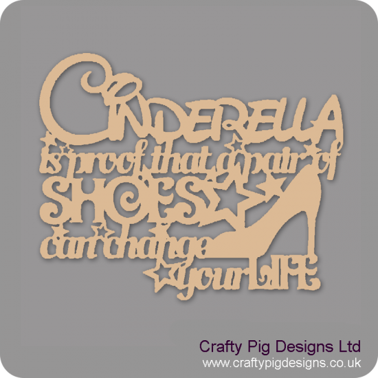 3mm MDF Cinderella is proof that a pair of shoes can change your life