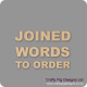 Joined Words and Names to Order