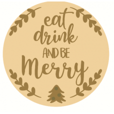 3mm mdf Layered Circle Eat Drink And Be Merry With Leaves Christmas Crafting