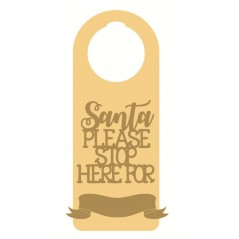 3mm MDF Christmas door hanger - Santa Stop Here - Design 1 Door Hangers