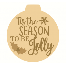 3mm mdf Layered Tis The Season To Be Jolly Bauble Christmas Crafting