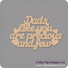 3mm MDF Dads Like You Are Precious And Few Hanging Plaque Fathers Day