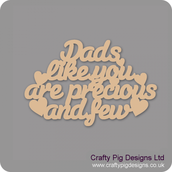 3mm MDF Dads Like You Are Precious And Few Hanging Plaque