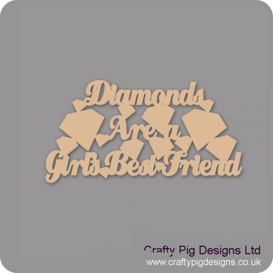 3mm MDF Diamonds are a girls best friend For the Ladies
