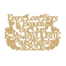 3mm MDF Every Love Story is Beautiful personalised with your names and date Personalised and Bespoke