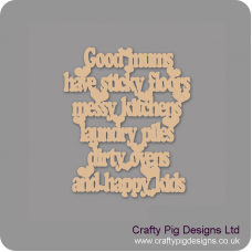 3mm MDF Good mums have sticky floors messy kitchens laundry piles and happy kids Mother's Day