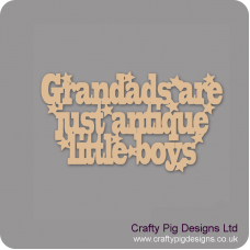 3mm MDF Grandads are just antique little boys sign Fathers Day