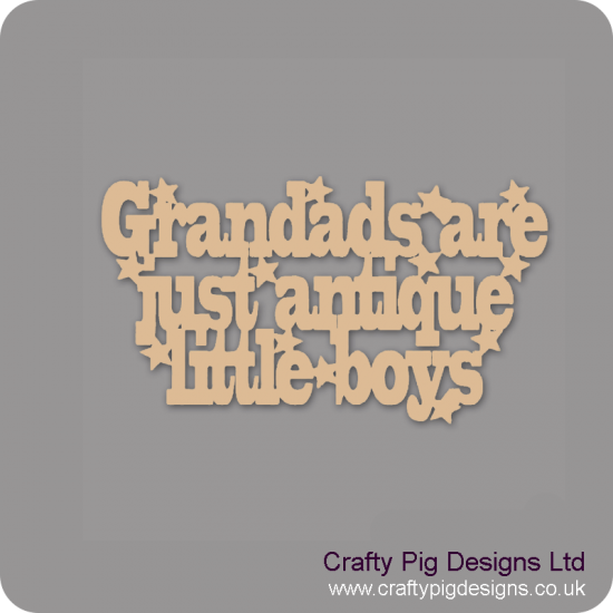 3mm MDF Grandads are just antique little boys sign