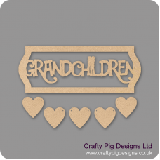 3mm MDF Grandchildren Sign - Laser Cut Letters With Border And 5 Hearts Quotes & Phrases