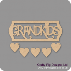 3mm MDF Grandkids Sign - Laser Cut Letters With Border And 5 Hearts Quotes & Phrases