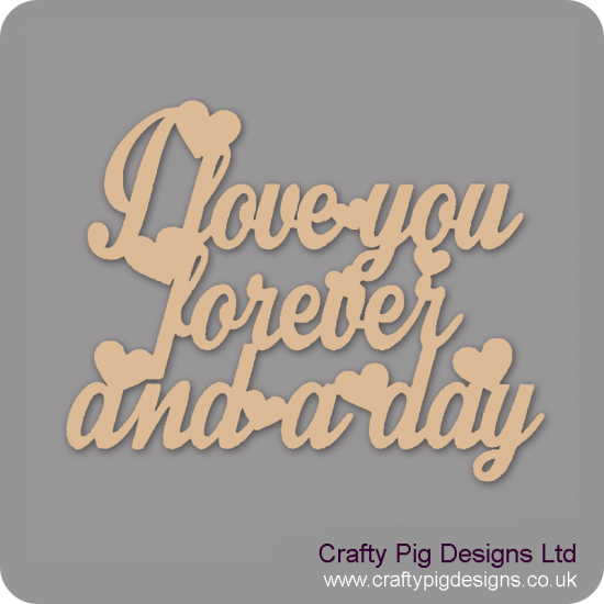3mm MDF I love you forever and a day Valentines