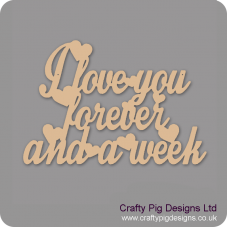 3mm MDF I love you forever and a week Valentines