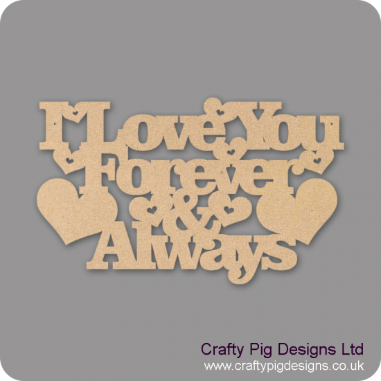 3mm MDF I love you forever and always (new version)  Mother's Day