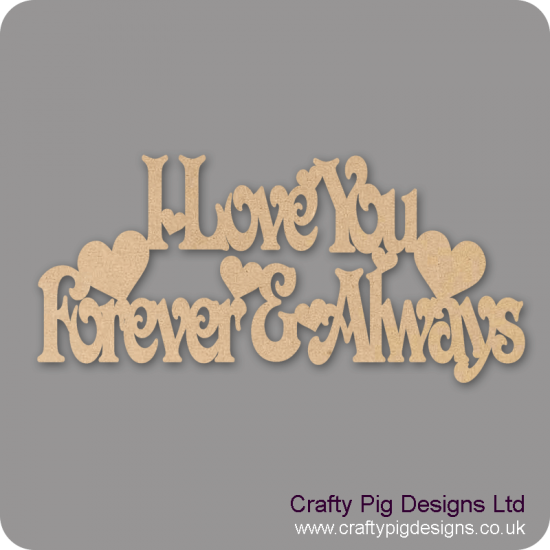 3mm MDF I Love you Forever and Always plaque - Victorian Font Valentines