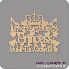 3mm MDF It's not easy being a princess but if the crown fits hanging sign For the Ladies