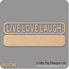 18mm Live Love Laugh Street Sign 18mm MDF Signs & Quotes