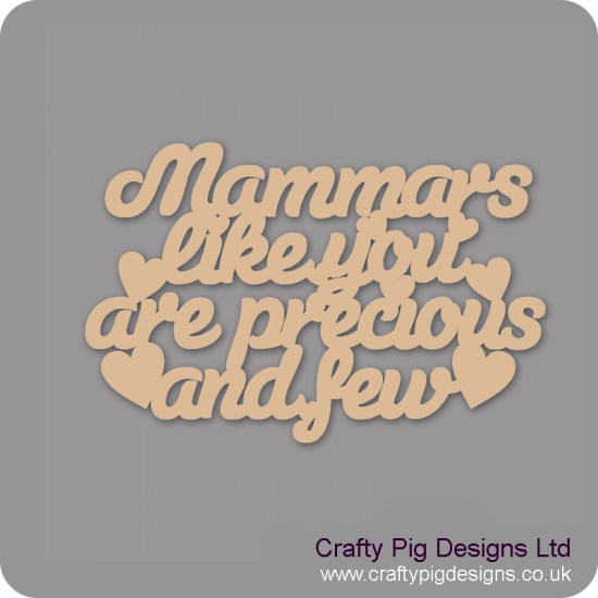 3mm MDF Mammars Like You Are Precious And Few Hanging Plaque Mother's Day