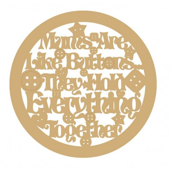 3mm MDF Mums are like buttons lasercut in button design (choose from options) Mother's Day