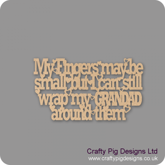 3mm MDF My Fingers May Be Small GRANDAD - heart version Quotes & Phrases