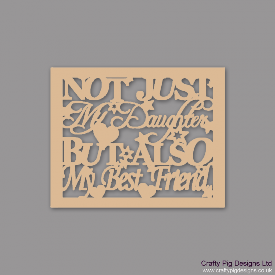 3mm MDF Not Just My Daughter But Also My Best Friend Framed Sign Mother's Day