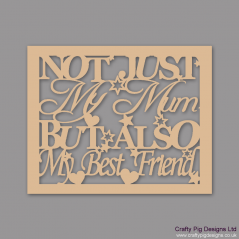 3mm MDF Not Just My Mum But Also My Best Friend Framed Sign Mother's Day