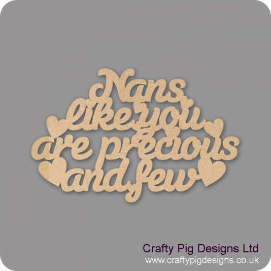 3mm MDF Nans Like You Are Precious And Few Hanging Plaque