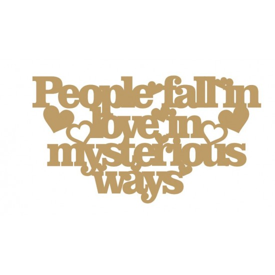 3mm MDF People fall in love in mysterious ways Valentines
