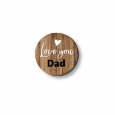 3mm Printed Token - Love You Dad - Wood Effect Fathers Day
