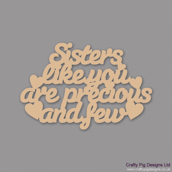 3mm MDF Sisters Like You Are Precious And Few Hanging Plaque