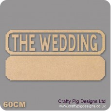 18mm The Wedding Street Sign 18mm MDF Signs & Quotes