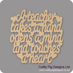 3mm MDF A teacher takes a hand opens a mind and touches a heart (230x230)