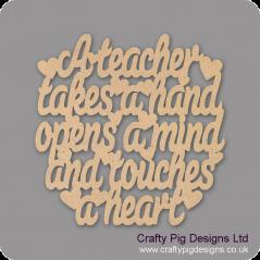 3mm MDF A teacher takes a hand opens a mind and touches a heart (230x230) Teachers